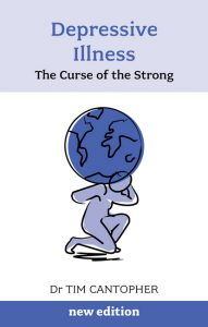 Depressive Illness: The Curse of the Strong - Dr Tim Cantopher