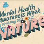 Mental Health Awareness Week 10 – 16 May 2021